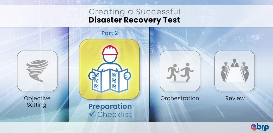 Insights into creating a successful Disaster Recovery Test – Part 2: Preparation